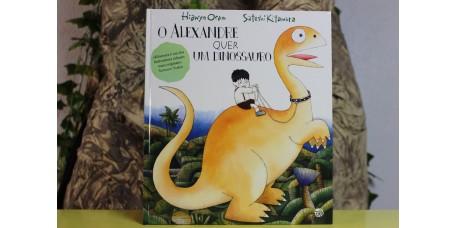 O Alexandre quer Um Dinossauro