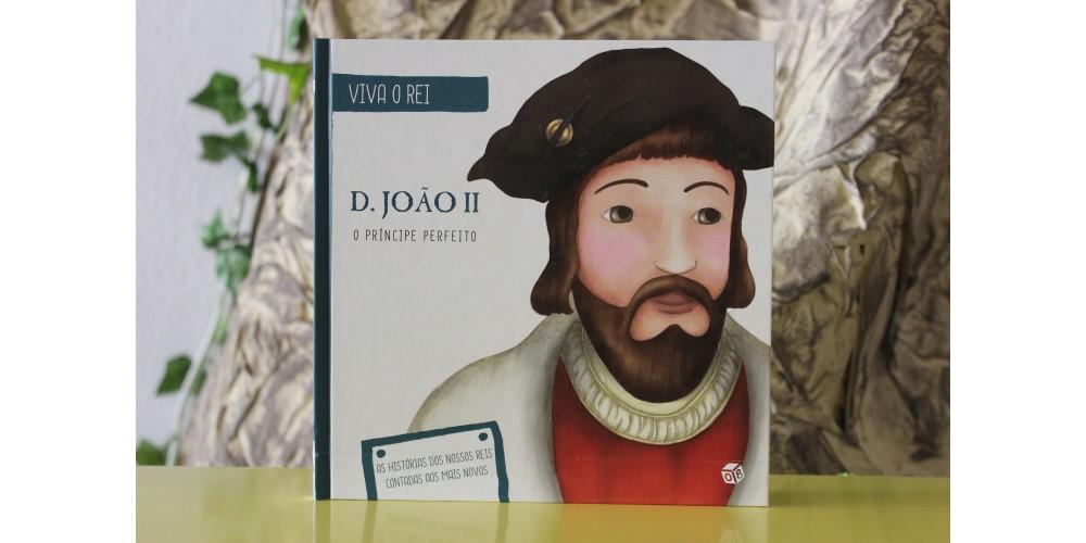 D. João II - O Principe Perfeito