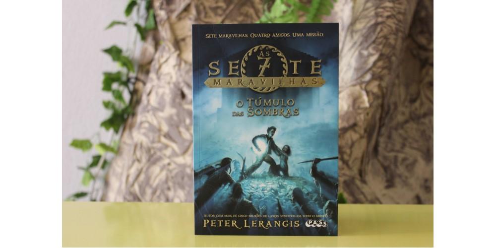 As Sete Maravilhas - O Túmulo das Sombras