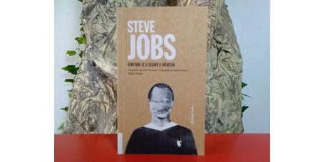 Steve Jobs - Atrevam-se a Seguir a Intuição