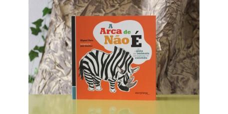 A Arca de Não É ... ou o guia dos animais que poderiam ter existido