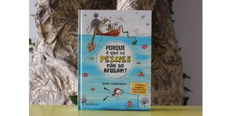 Porque é que os Peixes não se Afogam? & outras perguntas essenciais sobre o reino animal