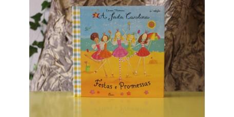 A Fada Carolina - Festas e Promessas